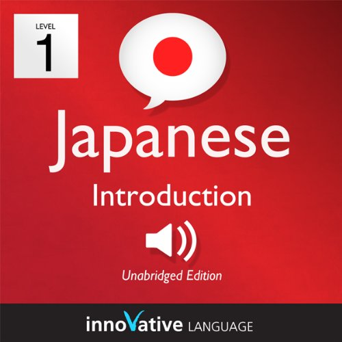 Learn Japanese - Level 1: Introduction to Japanese, Volume 1: Lessons 1-25 audiobook cover art