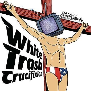 White Trash Crucifixion