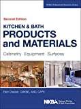 Kitchen & Bath Products and Materials: Cabinetry, Equipment, Surfaces (NKBA Professional Resource Library)
