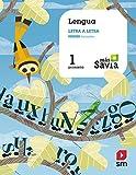 Lengua, letra a letra. 1 Primaria. Más Savia: Lengua 1 Primaria
