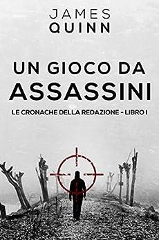 Un Gioco Da Assassini (Italian Edition) de [James Quinn, Cinzia Rizzotto]