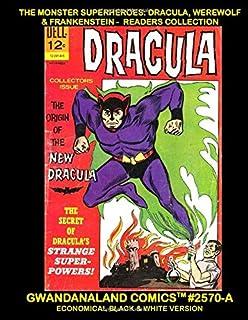 The Monster Superheroes: Dracula, Werewolf & Frankenstein - Readers Collection: Gwandanaland Comics #2570-A: Three Classic...