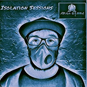 Isolation Sessions
