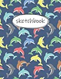 Sketch Book: Cute dolphin drawing paper for kids: Sketch Pads for Drawing, Doodling or Sketching, Kids Sketch Book 120 Pages of 8.5 x11 Blank Paper - Sketch book For Kids