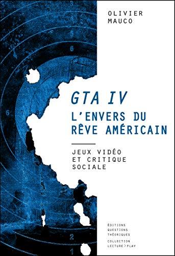 Gta IV l'envers du rêve américain. Jeux vidéo et critique sociale