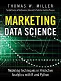 Marketing Data Science: Modeling Techniques in Predictive Analytics with R and Python (FT Press Analytics) (English Edition)