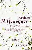 Audrey Niffenegger: Die Zwillinge von Highgate