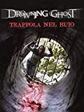 Drowning Ghost - Trappola nel Buio