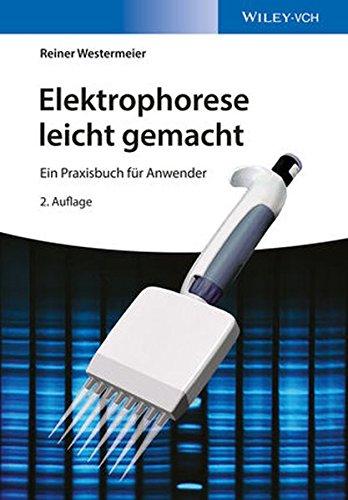 Elektrophorese leicht gemacht: Ein Praxisbuch für Anwender
