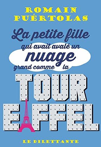 La petite fille qui avait avalé un nuage grand comme la tour Eiffel (LE DILETTANTE)