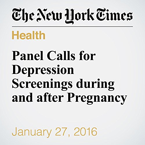 Panel Calls for Depression Screenings during and after Pregnancy audiobook cover art