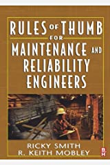 Rules of Thumb for Maintenance and Reliability Engineers Kindle Edition