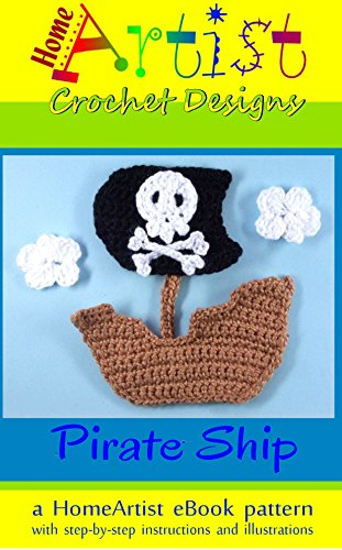PIRATE SHIP Crochet Pattern Applique by HomeArtist Designs (English Edition)