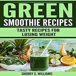 Green Smoothie Recipes: Tasty Recipes for Losing Weight cover art