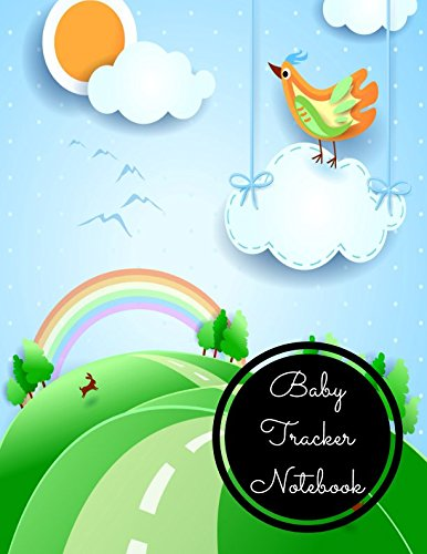 Baby Tracker Notebook: Large 8.5 Inches By 11 Inches Log Book For Boys And Girls Log Feed Diaper changes Sleep To Do List And Notes