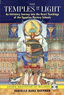 The Temples of Light: An Initiatory Journey into the Heart Teachings of the Egyptian Mystery Schools by Danielle Rama Hoffman (2009-05-04)