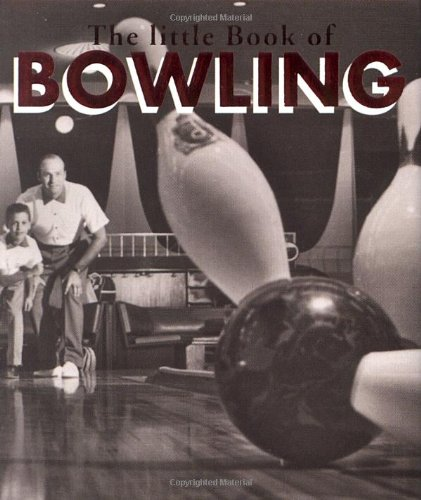 The Little Book Of Bowling (Miniature Editions)