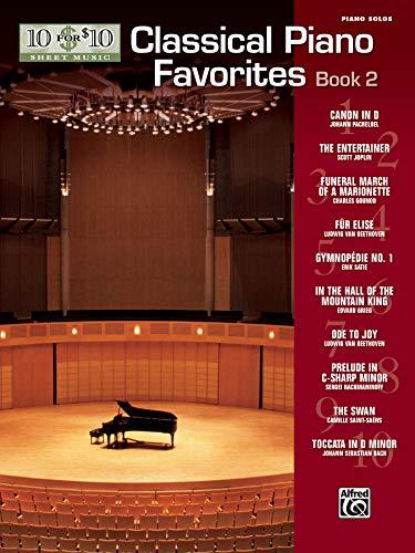 10 for 10 Sheet Music -- Classical Piano Favorites, Bk2 (10 for 10 Sheet Music, Bk2)