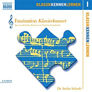 Faszination Klavierkonzert     KlassikKennenLernen 1              Autor:                                                                                                                                 Stefan Schaub                               Sprecher:                                                                                                                                 Stefan Schaub                      Spieldauer: 1 Std. und 15 Min.     8 Bewertungen     Gesamt 4,3