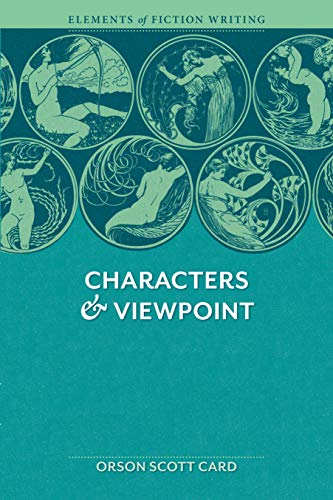 Elements of Fiction Writing - Characters & Viewpoint: Proven advice and timeless techniques for creating compelling characters by an a ward-winning author (English Edition)