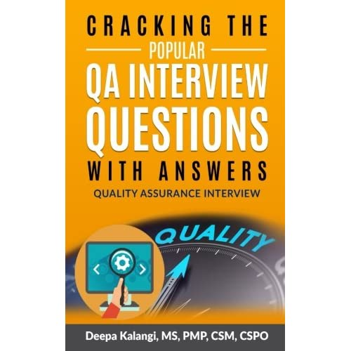 Cracking The Popular QA Interview Questions with Answer: 135 Quality Assurance / Testing Interview Questions
