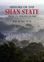 History of the Shan State: From Its Origins to 1962