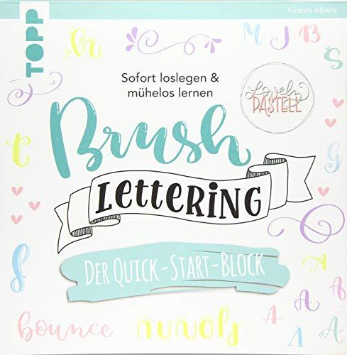 Brush Lettering. Der Quick-Start-Block: Sofort loslegen & mühelos lernen