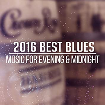 2016 Best Blues (Music for Evening & Midnight, Acoustic & Bass Guitar from Memphis Lounge, Relaxing Deep Sounds)
