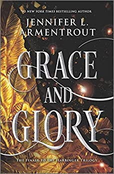 Grace and Glory (The Harbinger Series Book 3) by [Jennifer L. Armentrout]