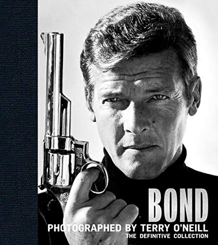 Bond: The Definitive Collection: Photographed by Terry O'Neill