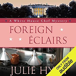 Foreign Eclairs     A White House Chef Mystery              By:                                                                                                                                 Julie Hyzy                               Narrated by:                                                                                                                                 Eileen Stevens                      Length: 7 hrs and 54 mins     94 ratings     Overall 4.6