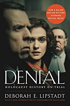 [Deborah E. Lipstadt]のDenial [Movie Tie-in]: Holocaust History on Trial (English Edition)