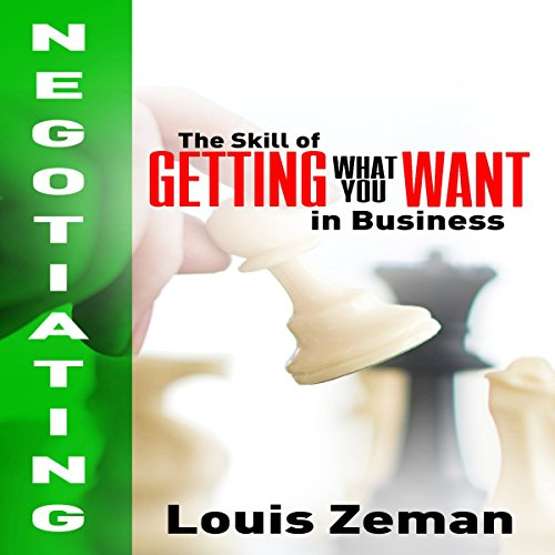 Negotiating     The Skill of Getting What You Want in Business              By:                                                                                                                                 Louis Zeman                               Narrated by:                                                                                                                                 Adam Dubeau                      Length: 1 hr and 56 mins     Not rated yet     Overall 0.0
