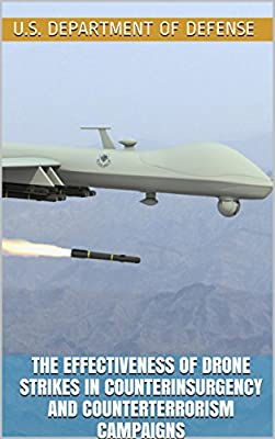 The Effectiveness Of Drone Strikes In Counterinsurgency and Counterterrorism Campaigns: 2013