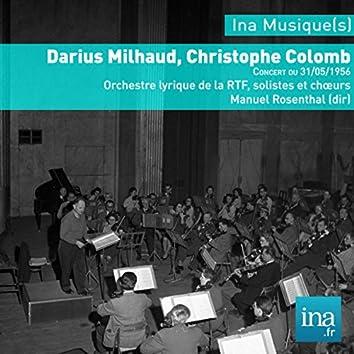 Darius Milhaud, Christophe Colomb, Orchestre Lyrique de la RTF,  Concert du 31/05/1956, Manuel Rosenthal (dir)