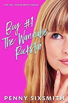 Boy #1: The Wannabe Rockstar (Oh, Those Boys) by [Penny Sixsmith]