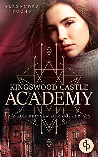 Das Zeichen der Götter (Kingswood Castle Academy-Reihe 2)
