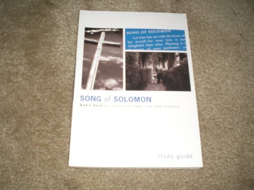 The Song of Solomon, A Study of Love, Sex, Marriage, and Romance: Study Guide