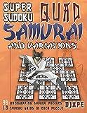 Super Sudoku Quad Samurai and variations: 99 Overlapping Sudoku Puzzles, 13 Sudoku Grids in Each Puzzle (Super Quad Samurai Sudoku Books)