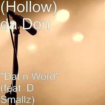 """""""Dat n Word"""" (feat. D Smallz)"""