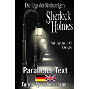 Die Liga der Rothaarigen - Ein Sherlock Holmes Abenteuer - Zweisprachig Deutsch Englisch - Mit nebeneinander angeordneten Übersetzung: Bilinguale Edition / Bilinguale Krimi - Edition