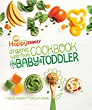 The Happy Family Organic Superfoods Cookbook For Baby & Toddler: Wholesome Nutrition for the First 1,000 Days (English Edition)