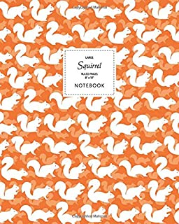 Squirrel Notebook - Ruled Pages - 8x10 - Large: (Autumn Orange Edition) Fun notebook 192 ruled/lined pages (8x10 inches / ...