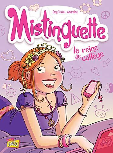 Mistinguette - tome 3 La reine du collège (03)