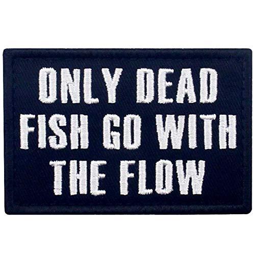 Solo los peces muertos siguen la corriente Broche Bordado de Gancho y Parche de Gancho y bucle de cierre