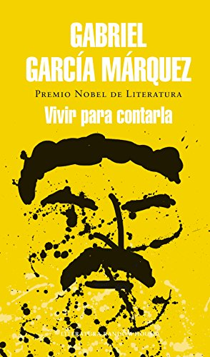 Vivir para contarla (Spanish Edition)