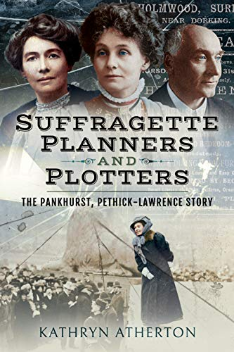 Atherton, K: Suffragette Planners and Plotters