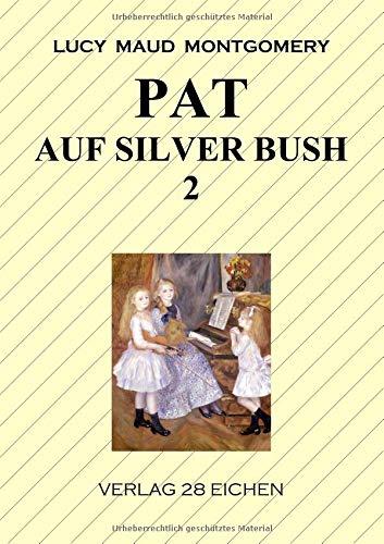 Pat auf Silver Bush 2: Roman