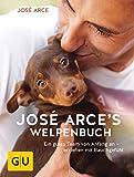 José Arces Welpenbuch: Ein gutes Team von Anfang an - erziehen mit Bauchgefühl