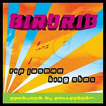biRDRib (feat. King Shas & RIP Josama)